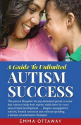 A Guide to Unlimited Autism Success