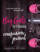 Big Girls Do It Running Companion Journal