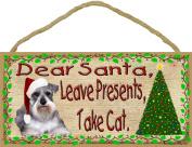 Dear Santa Leave Presents Take Cat Schnauzer Christmas Dog Sign Plaque 13cm x 25cm