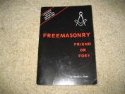 Freemasonry ..Friend or Foe? By Donald A. Prout