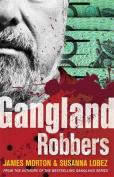 Gangland Robbers