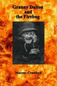 Granny Dalton and the Firebug
