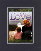 GoodOldSaying - Poem for Mothers - A Mother's Love . . . on 8x10 Biblical Verse set in Double Mat (Black On Black) - A Priceless Poetry Keepsake Collection