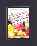 GoodOldSaying - Poem for Mothers - A Mother's Love is Forever . . . Poem on 8x10 Biblical Verse set in Double Bevelled Matting (Black On Black) - A Priceless Poetry Keepsake Collection