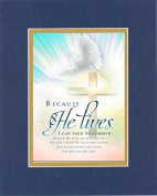 GoodOldSaying - Poem for Inspirations - Because He Lives . . . Poem on 8x10 Biblical Verse set in Double Bevelled Matting (Blue On Gold) - A Priceless Poetry Keepsake Collection