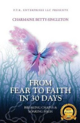 From Fear to Faith in 30 Days