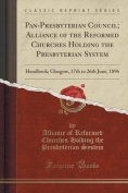 Pan-Presbyterian Council; Alliance of the Reformed Churches Holding the Presbyterian System