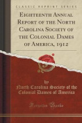Eighteenth Annual Report of the North Carolina Society of the Colonial Dames of America, 1912