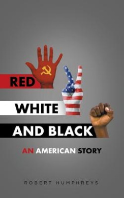 Red, White and Black: An American Story