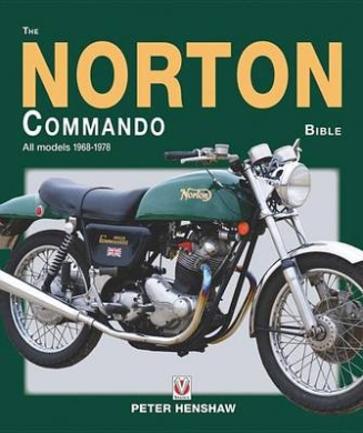 The Norton Commando Bible: All Models 1968 to 1978 (Bible)