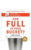 How Full Is Your Bucket? Anniversary Edition [Audio]