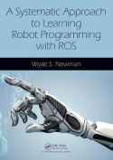 A Systematic Approach to Learning Robot Programming with ROS