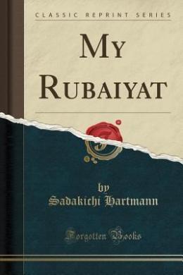 My Rubaiyat (Classic Reprint)