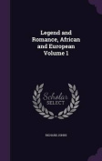 Legend and Romance, African and European Volume 1