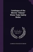 Catalogue of the Morrin Climax Water Tube Safety Boiler