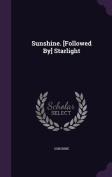 Sunshine. [Followed By] Starlight