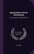 Spiritualism Versus Christianity