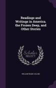 Readings and Writings in America. the Frozen Deep, and Other Stories