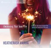 Awakening Your Inner Fire [Audio]