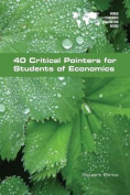 40 Critical Pointers for Students of Economics