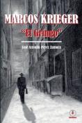 """Marcos Krieger, """"El Gringo"""" [Spanish]"""