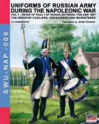 Uniforms of Russian Army During the Napoleonic War Vol.1