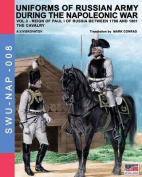Uniforms of Russian Army During the Napoleonic War Vol.3