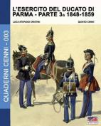 L'Esercito del Ducato Di Parma Parte Terza 1848-1859  [ITA]