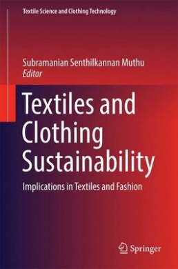 Textiles and Clothing Sustainability: Implications in Textiles and Fashion (Textile Science and Clothing Technology)