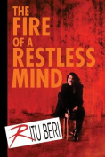 The Fire of a Restless Mind