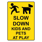 ComplianceSigns Vertical Plastic Slow Down Kids And Pets At Play Sign, 25cm X 18cm . with English Text and Symbol, Yellow