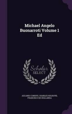 Michael Angelo Buonarroti Volume 1 Ed