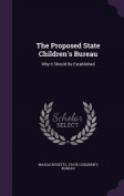 The Proposed State Children's Bureau