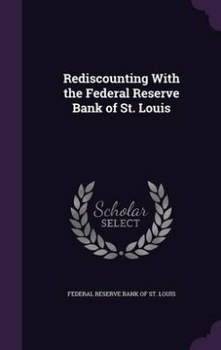 Rediscounting with the Federal Reserve Bank of St. Louis