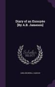 Diary of an Ennuyee [By A.B. Jameson]