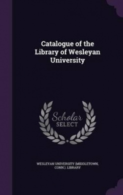 Catalogue of the Library of Wesleyan University