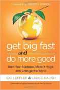 Get Big Fast and Do More Good