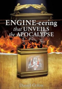 Engine-Eering That Unveils the Apocalypse