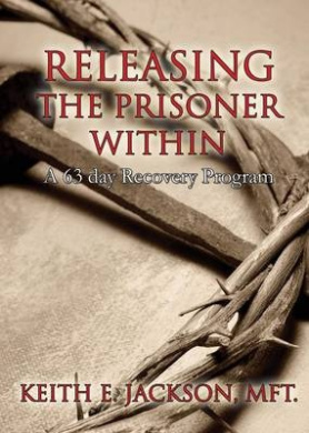 Releasing the Prisoner Within: A 63 Day Recovery Program