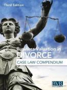 Business Valuation in Divorce Case Law Compendium