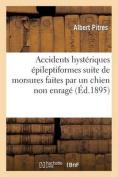 Accidents Hysteriques Epileptiformes Survenus a la Suite de Morsures Faites Par Un Chien Non Enrage  [FRE]