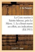 La Cure Marine a Sainte-Adresse, Pres Le Havre. 1. Le Climat Marin Ses Effets, Ses Indications  [FRE]