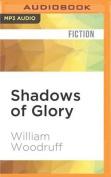 Shadows of Glory [Audio]