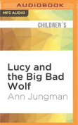 Lucy and the Big Bad Wolf [Audio]