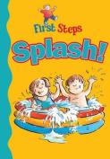 Splash! (First Steps)