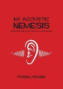 My Acoustic Nemesis