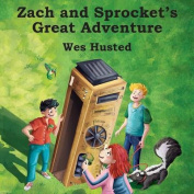 Zach and Sprocket's Great Adventure