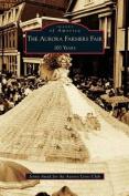 Aurora Farmers Fair: 100 Years