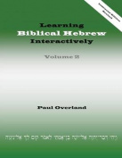 Learning Biblical Hebrew Interactively, 2