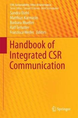 Handbook of Integrated CSR Communication: 2017 (CSR, Sustainability, Ethics & Governance)